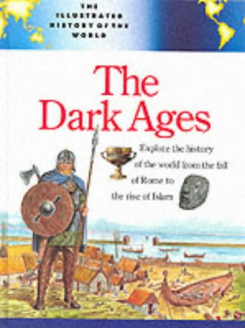 9780816027873: The Dark Ages (Illustrated History of the World)