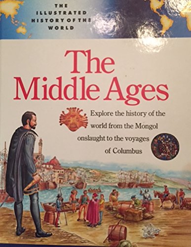 9780816027880: The Middle Ages (Illustrated History of the World)