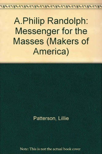 9780816028276: A. Philip Randolph: Messenger for the Masses (Makers of America)
