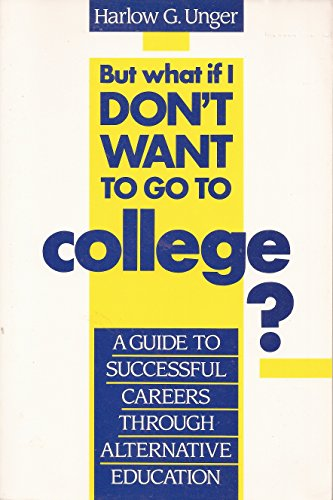 9780816028368: But What If I Don't Want to Go to College?: A Guide to Success Through Alternative Education