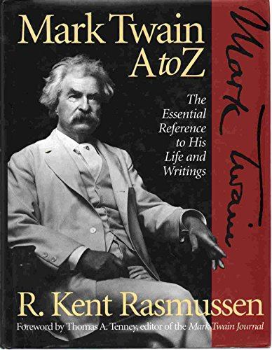 Mark Twain A to Z - the essential reference to his life and writings