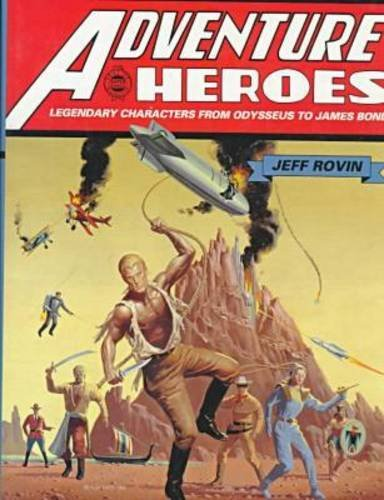 9780816028818: Adventure Heroes: Legendary Characters from Odysseus to James Bond