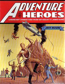 9780816028863: Adventure Heroes: Legendary Characters from Odysseus to James Bond