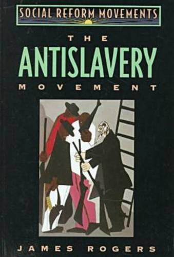 9780816029075: The Anti-slavery Movement (Social Reform Movements)