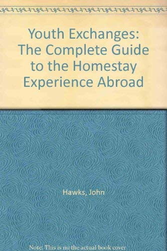 9780816029228: Youth Exchanges: The Complete Guide to the Homestay Experience Abroad