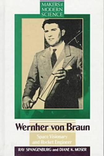 Werhner Von Braun: Space Visionary and Rocket: Ray Spangenburg, Diane