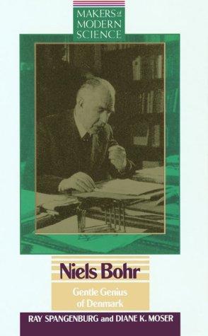Niels Bohr: Gentle Genius of Denmark (Makers: Spangenburg, Ray, Ray