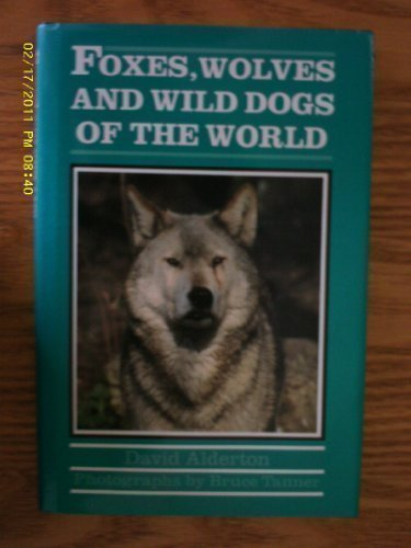 9780816029549: Foxes, Wolves and Wild Dogs of the World (Of the World Series)