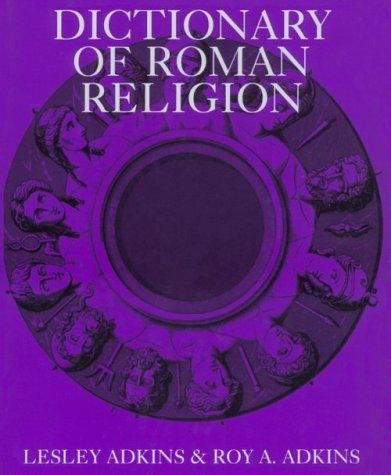 DICTIONARY OF ROMAN RELIGION. [120 B/W Illus.]: Adkins, Lesley & Adkins, Roy A.