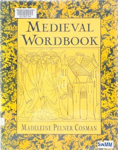 Medieval Wordbook: Cosman, Madeleine Pelner