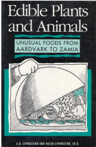 9780816030514: Edible plants and animals: Unusual foods from aardvark to zamia