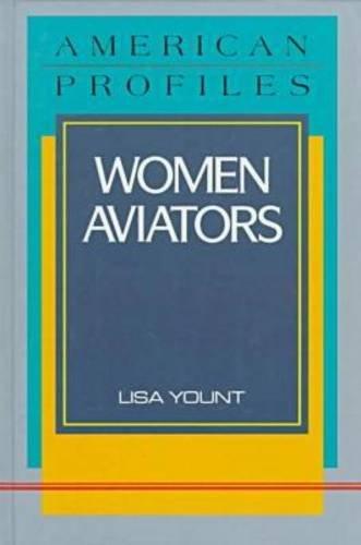 Women Aviators (American Profiles (Facts on File)): Yount, Lisa, Lisa