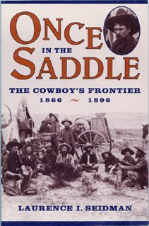 9780816030910: Once in the Saddle: The Cowboy's Frontier 1866-1896 (Library of American History)