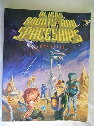 Aliens, Robots, and Spaceships: Rovin, Jeff