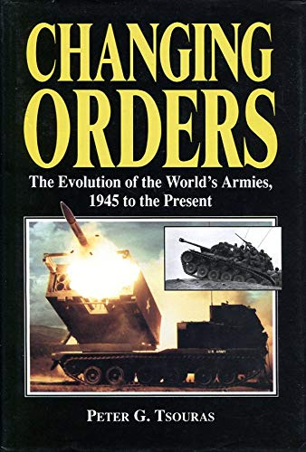 9780816031221: Changing Orders: The Evolution of the World's Armies, 1945 to the Present