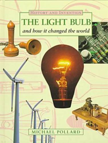 9780816031450: The Light Bulb and How It Changed the World (History and Invention)