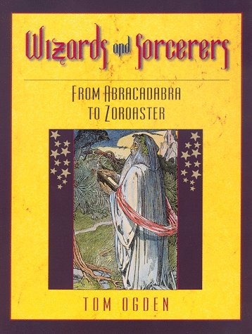 9780816031528: Wizards and Sorcerers: From Abracadabra to Zoroaster