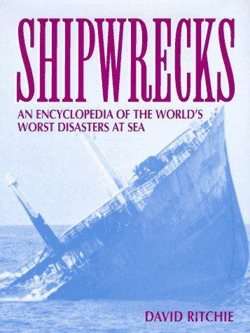 9780816031634: Shipwrecks: An Encyclopedia of the World's Worst Disasters at Sea
