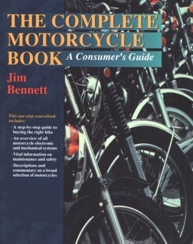 The Complete Motorcycle Book: A Consumer's Guide: Jim Bennett