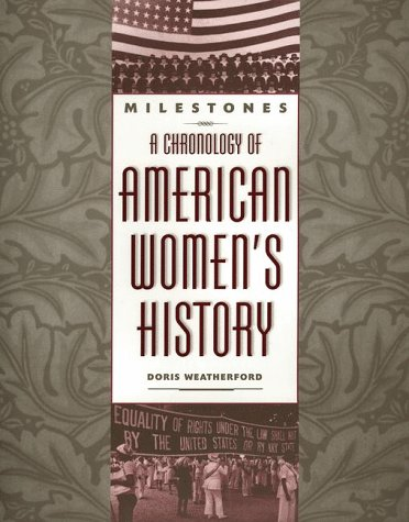 9780816032006: Milestones: A Chronology of American Women's History