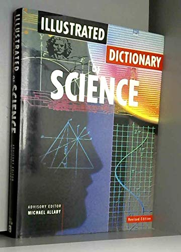 Illustrated Dictionary of Science: Michael Allaby