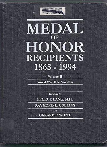 Medal of Honor Recipients, 1863-1994, Volume II, World War II to Somalia: n/a