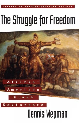 9780816032709: The Struggle for Freedom: African-American Slave Resistance (Library of African-American History)
