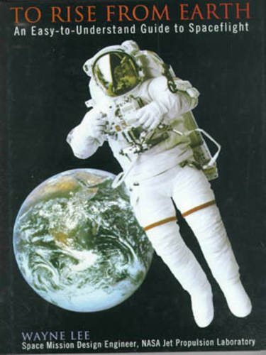 9780816033539: To Rise from Earth: An Easy to Understand Guide to Spaceflight