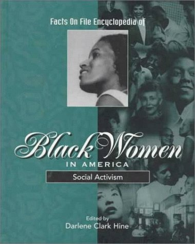 9780816034352: 010: Facts on File Encyclopedia of Black Women in America: Social Activism