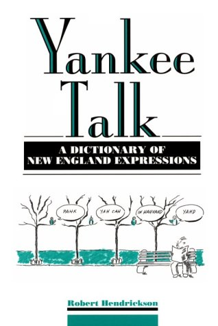 9780816035076: Yankee Talk: A Dictionary of New England Expressions (Dictionary of American Regional Expressions)