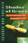 9780816035830: Shades of Green: The Clash of Agricultural Science and Environmental Science (Science and Society Series)