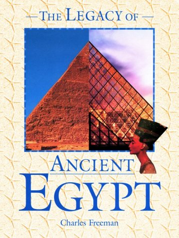 9780816036561: The Legacy of Ancient Egypt (FACTS ON FILE'S LEGACIES OF THE ANCIENT WORLD)