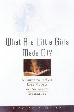 9780816036738: What Are Little Girls Made Of?: A Guide to Female Role Models in Children's Books