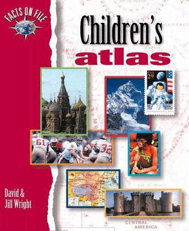 Facts on File Children's Atlas (The Facts on File Atlas Series): Wright, David, Wright, Jill