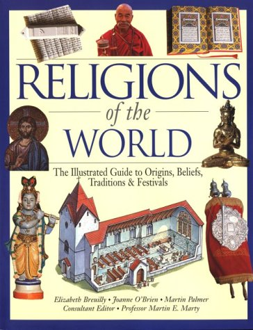 Religions of the World : the Illustrated Guide to Origins, Beliefs, Traditions & Festivals