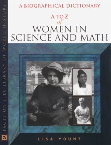 9780816037971: A to Z of Women in Science and Math (Facts on File Library of World History)