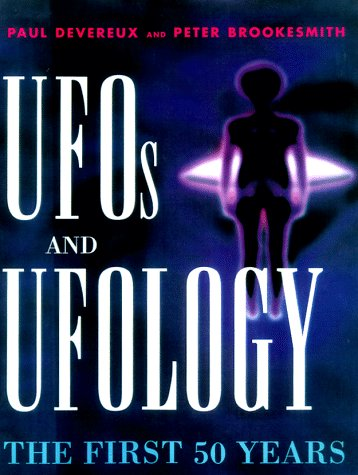 UFO's and Ufology: The First 50 Years (0816038007) by Paul Devereux; Paul Devereux and Peter Brookesmith; Peter Brookesmith