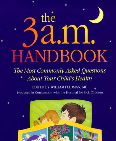 9780816038022: The 3 A.M. Handbook: The Most Commonly Asked Questions About Your Child's Health