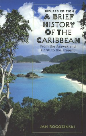 9780816038114: A Brief History of the Caribbean: From the Arawak and the Carib to the Present
