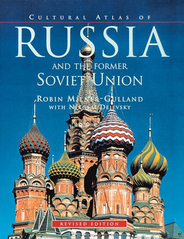 Cultural Atlas of Russia and the Former Soviet Union: R. R. Milner-Gulland, Nikalai Dijeuski, Robin...