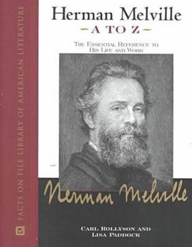 9780816038510: Herman Melville A to Z: The Essential Reference to His Life and Work (Facts on File Library of American Literature)