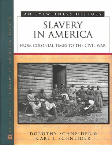 9780816038633: Slavery in America: From Colonial Times to the Civil War (Eyewitness History)