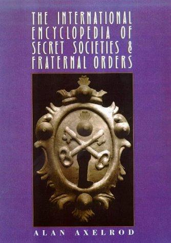 9780816038718: The International Encyclopedia of Secret Societies and Fraternal Orders