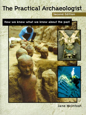 The Practical Archaeologist: How We Know What We Know About the Past (Second Edition): Jane ...