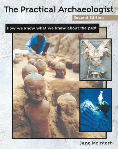 9780816039517: The Practical Archaeologist: How We Know What We Know about the Past