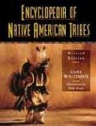Encyclopedia of Native American Tribes (Facts on File Library of American History): Waldman, Carl