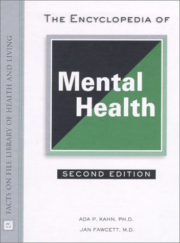 The Encyclopedia of Mental Health (Facts on File Library of Health and Living) (0816040621) by Kahn, Ada P.; Fawcett, Jan