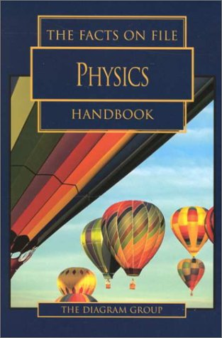 9780816040827: The Facts on File Physics Handbook (Facts on File Science Library)