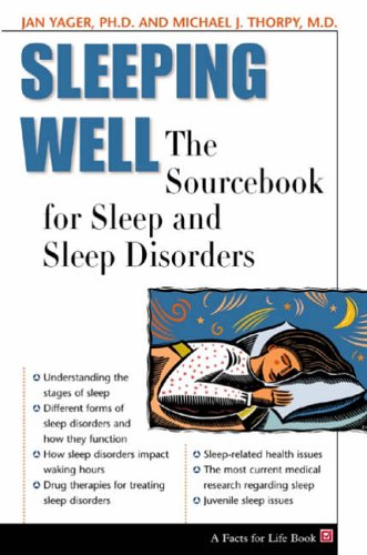 9780816040902: Sleeping Well: The Sourcebook for Sleep and Sleep Disorders (Facts for Life)