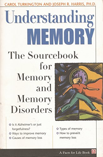 Understanding Memory: The Sourcebook of Memory and Memory Disorders (The Facts for Life Series): ...